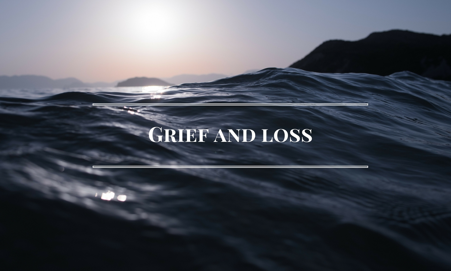 Exploring Grief and Loss
